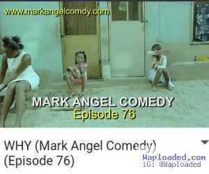 COMEDY VIDEO: WHY (Emmanuella & Mark Angel Comedy Episode 76)